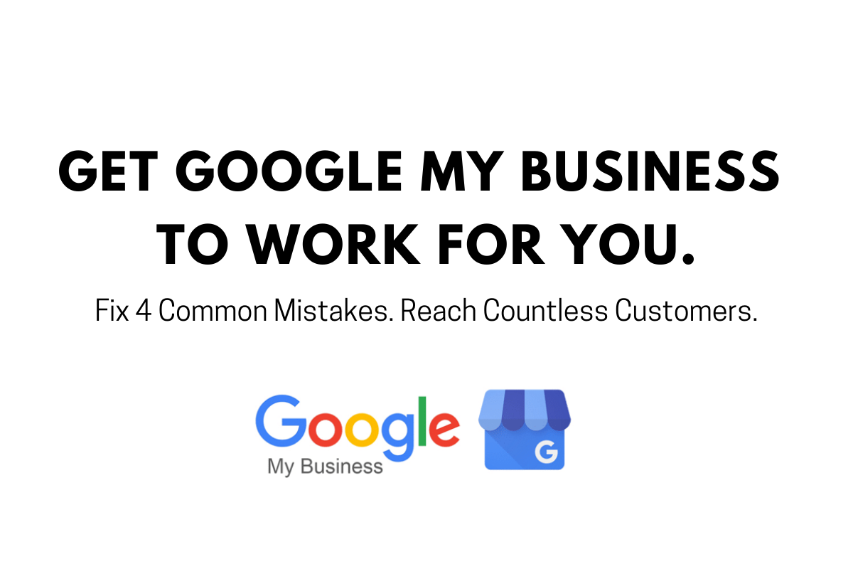 Four Best Practices for Fixing Common Google My Business Mistakes