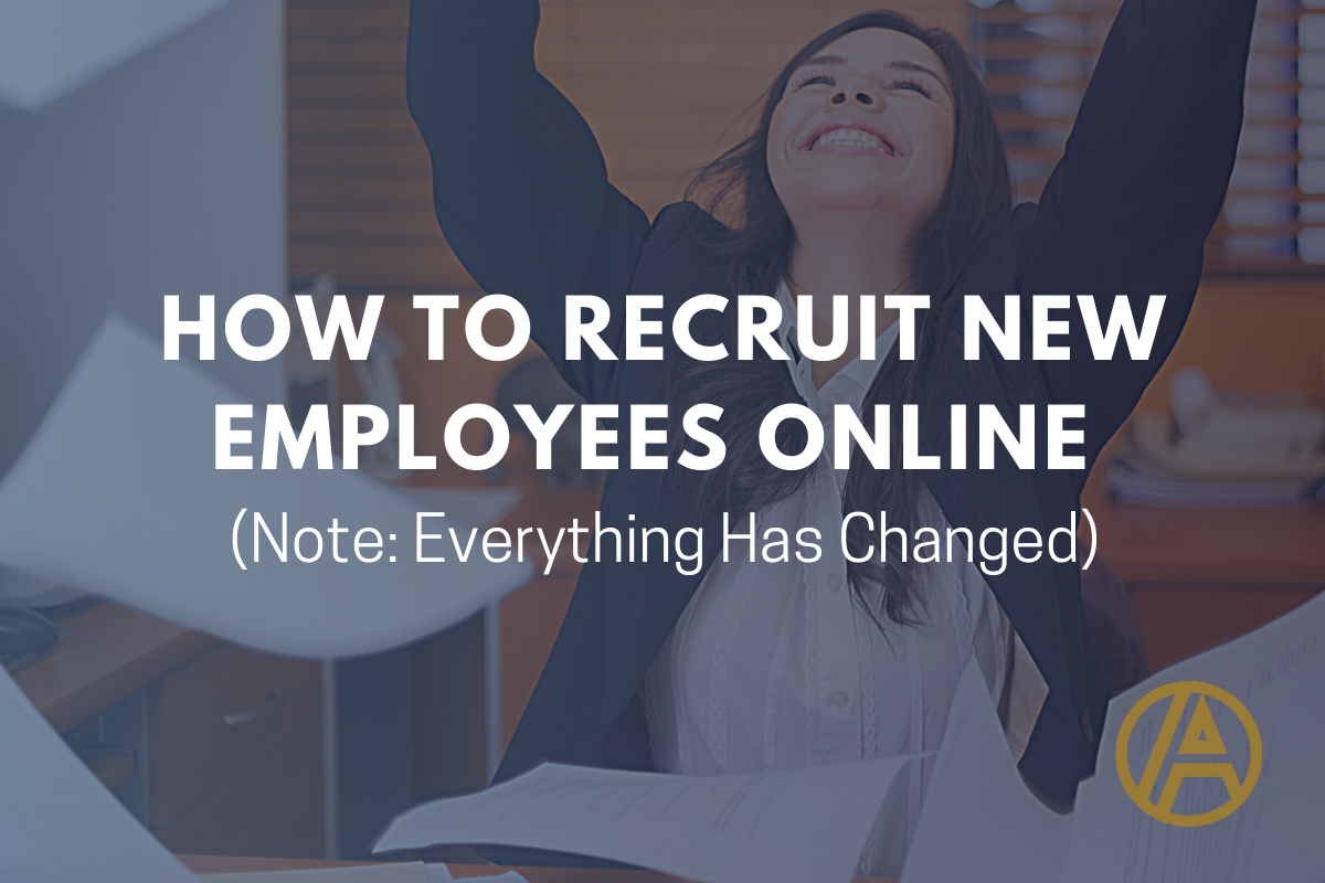 How to Recruit New Employees Online (Note: Everything Has Changed)
