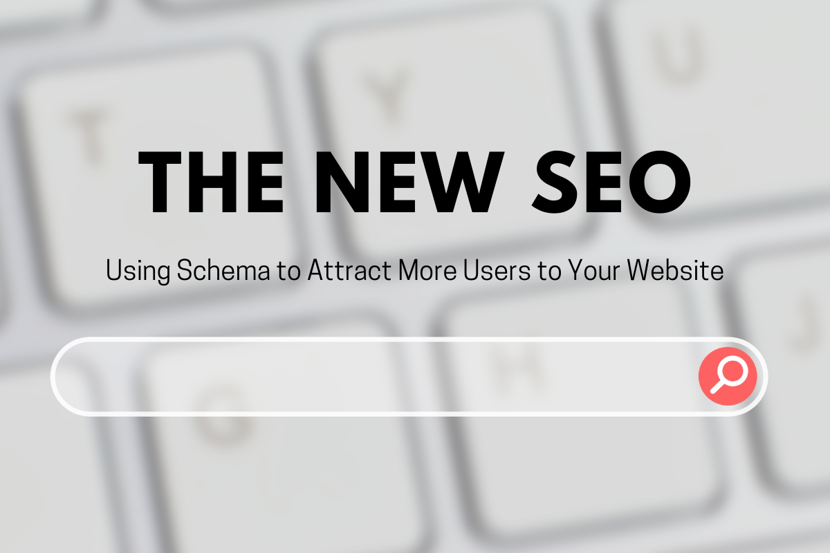 The New SEO: Using Schema to Attract More Users to Your Website